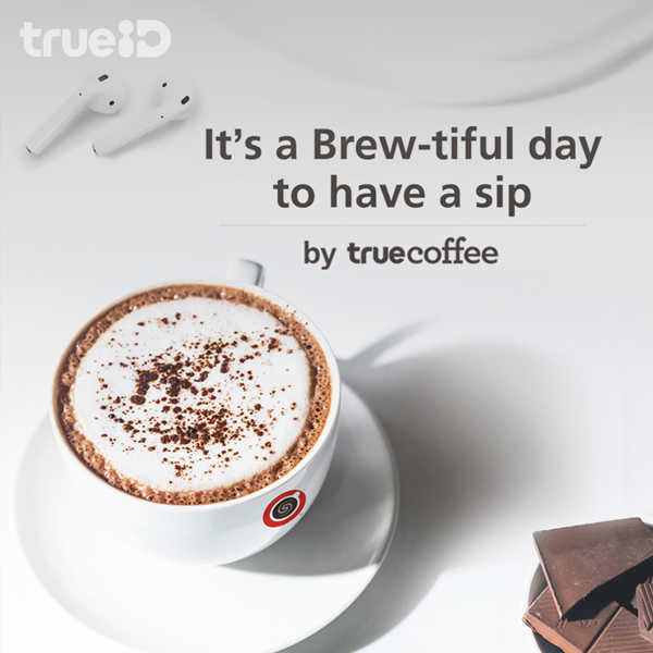 'It's a Brew-tiful day to have a sip' by True Coffee